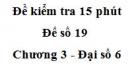 Đề kiểm tra 15 phút - Đề số 19 - Chương 3 - Đại số 6