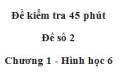 Đề kiểm tra 45 phút (1 tiết) - Đề số 2 - Chương 1 - Hình học 6