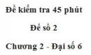 Đề kiểm tra 45 phút (1 tiết) - Đề số 2 - Chương 2 - Đại số 6