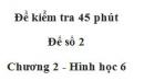 Đề kiểm tra 45 phút (1 tiết) - Đề số 2 - Chương 2 - Hình học 6