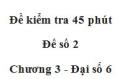 Đề kiểm tra 45 phút (1 tiết) - Đề số 2 - Chương 3 - Đại số 6