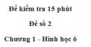 Đề kiểm 15 phút - Đề số 2 - Bài 8, 9 - Chương 1 - Hình học 6