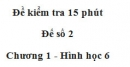 Đề kiểm tra 15 phút - Đề số 2 - Bài 10 - Chương 1 - Hình học 6