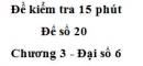 Đề kiểm tra 15 phút - Đề số 20 - Chương 3 - Đại số 6