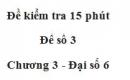 Đề kiểm 15 phút - Đề số 3 - Chương 3 - Đại số 6