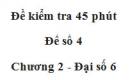 Đề kiểm tra 45 phút (1 tiết) - Đề số 4 - Chương 2 - Đại số 6