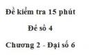 Đề kiểm 15 phút - Đề số 4 - Bài 9 - Chương 2 - Đại số 6