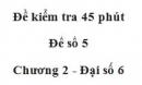 Đề kiểm tra 45 phút (1 tiết) - Đề số 5 - Chương 2 - Đại số 6