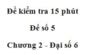 Đề kiểm 15 phút - Đề số 5 - Bài 9 - Chương 2 - Đại số 6