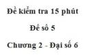 Đề kiểm tra 15 phút - Đề số 5 - Bài 10, 11, 12 - Chương 2 - Đại số 6