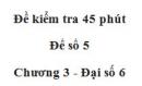 Đề kiểm tra 45 phút (1 tiết) - Đề số 5 - Chương 3 - Đại số 6