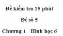 Đề kiểm 15 phút - Đề số 5 - Bài 3, 4 - Chương 1 - Hình học 6