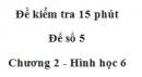 Đề kiểm tra 15 phút - Đề số 5 - Chương 2 - Hình học 6