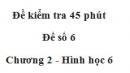 Đề kiểm tra 45 phút (1 tiết) - Đề số 6 - Chương 2 - Hình học 6
