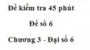 Đề kiểm tra 45 phút (1 tiết) - Đề số 6 - Chương 3 - Đại số 6