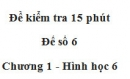 Đề kiểm tra 15 phút - Đề số 6 - Bài 8, 9 - Chương 1 - Hình học 6
