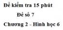 Đề kiểm tra 15 phút - Đề số 7 - Chương 2 - Hình học 6