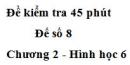 Đề kiểm tra 45 phút (1 tiết) - Đề số 8 - Chương 2 - Hình học 6