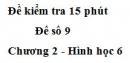 Đề kiểm tra 15 phút - Đề số 9 - Chương 2 - Hình học 6