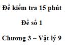 Đề kiểm tra 15 phút - Đề số 1 - Chương 3 - Vật lí 9