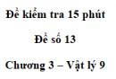 Đề kiểm tra 15 phút - Đề số 13 - Chương 3 - Vật lí 9