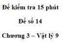 Đề kiểm tra 15 phút - Đề số 14 - Chương 3 - Vật lí 9