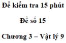 Đề kiểm tra 15 phút - Đề số 15 - Chương 3 - Vật lí 9