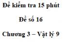 Đề kiểm tra 15 phút - Đề số 16 - Chương 3 - Vật lí 9
