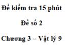 Đề kiểm tra 15 phút - Đề số 2 - Chương 3 - Vật lí 9