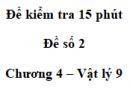 Đề kiểm tra 15 phút - Đề số 2 - Chương 4 - Vật lí 9