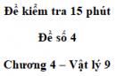 Đề kiểm tra 15 phút - Đề số 4 - Chương 4 - Vật lí 9