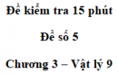 Đề kiểm tra 15 phút - Đề số 5 - Chương 3 - Vật lí 9
