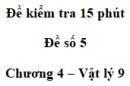 Đề kiểm tra 15 phút - Đề số 5 - Chương 4 - Vật lí 9