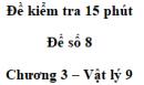Đề kiểm tra 15 phút - Đề số 8 - Chương 3 - Vật lí 9