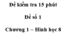 Đề kiểm tra 15 phút - Đề số 1 - Bài 8 - Chương 1 - Hình học 8