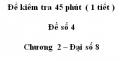 Đề kiểm tra 45 phút (1 tiết ) - Đề số 4  – Chương 2 – Đại số 8