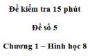 Đề kiểm tra 15 phút - Đề số 5 - Bài 9, 10 - Chương 1 - Hình học 8