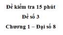Đề kiểm tra 15 phút - Đề số 3 - Bài 11 - Chương 1 - Đại số 8