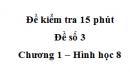 Đề kiểm tra 15 phút - Đề số 3 - Bài 1 - Chương 2 - Hình học 8