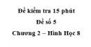 Đề kiểm tra 15 phút - Đề số 5 - Bài 1 - Chương 2 - Hình học 8