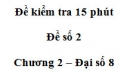 Đề kiểm tra 15 phút - Đề số 2 - Bài 8 - Chương 2 - Đại số 8