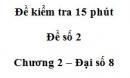 Đề kiểm tra 15 phút - Đề số 2 - Bài 9 - Chương 2 - Đại số 8