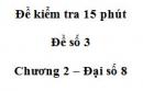 Đề kiểm tra 15 phút - Đề số 3 - Bài 9 - Chương 2 - Đại số 8