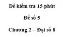 Đề kiểm tra 15 phút - Đề số 5 - Bài 2 - Chương 2 - Đại số 8