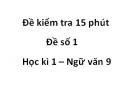 Đề số 1 - Đề kiểm tra 15 phút - Học kì 1 - Ngữ văn 9