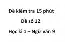 Đề số 12 - Đề kiểm tra 15 phút - Học kì 1 - Ngữ văn 9