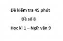 Đề số 8 - Đề kiểm tra 45 phút (1 tiết) - Học kì 1 - Ngữ văn 9