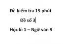 Đề số 3 - Đề kiểm tra 15 phút - Học kì 1 - Ngữ văn 9