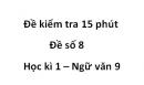 Đề số 8 - Đề kiểm tra 15 phút - Học kì 1 - Ngữ văn 9
