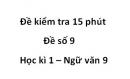 Đề số 9 - Đề kiểm tra 15 phút - Học kì 1 - Ngữ văn 9